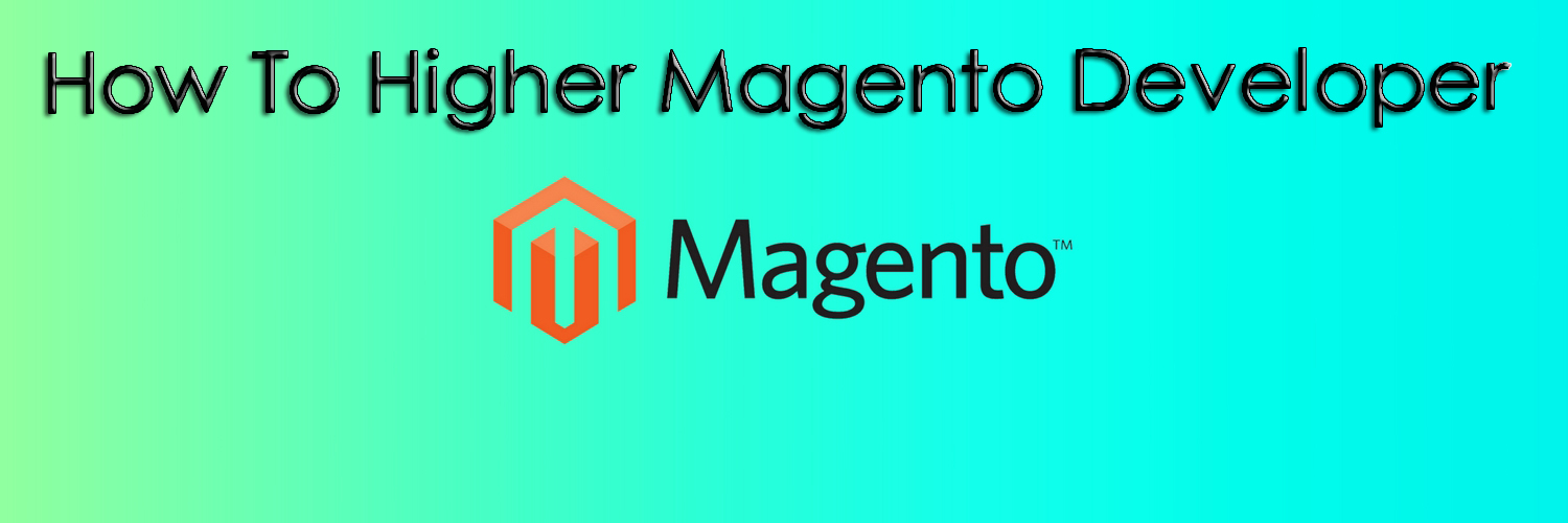 how to hire a magento developer-ahomtech.com