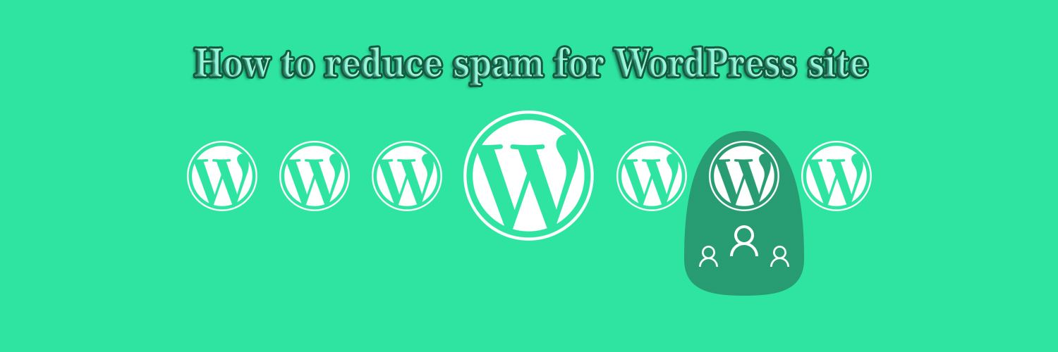 how to reduce spam for wordpress site