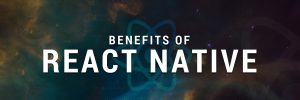 key benefits of react native-ahomtech.com