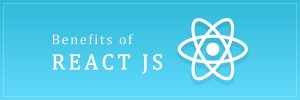 Benefits of React JS-ahomtech.com